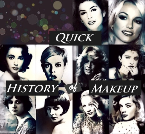 The Quick History of Makeup (from 1910 to 2000… that's why it's short!)